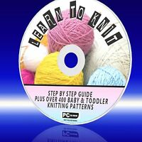 LEARN HOW TO KNIT GUIDES + 400+ KNITTING PATTERNS BABY /TODDLERS ETC ON NEW PCCD