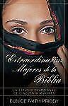 Extraordinarias Mujeres de la Biblia: Un Estudio Devocional de Cincuenta Mujeres