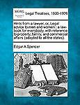 Hints from a Lawyer, Or, Legal Advice to Men and Women: A Law-Book for Everybody