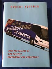 Squandering America How Failure Of Politics Undermines Our Prosperity Economics
