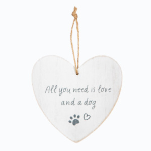 All You Need Is Love And A Dog White Wooden Wall Plaque
