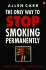 The Only Way to Stop Smoking Permanently by Allen Carr (Paperback, 1995)