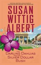 The Darling Dahlias and the Silver Dollar Bush - VeryGood - Albert, Susan Wittig