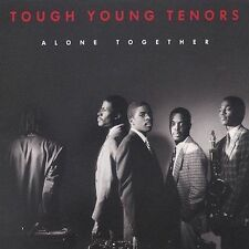 Alone Together by Tough Young Tenors (CD, Jun-1991, Antilles)