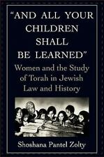 And All Your Children Shall Be Learned: Women and the Study of Torah in Jewish L