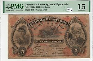 Guatemala PMG Certified Banknote 1914 5 Pesos Choice Fine 15 Pick S102c W&S