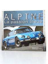 Alpine La passion bleue, Bernard SARA. E-T-A-I 2011 Relié Très bon état. Renault