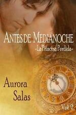 Saga Dioses Temporales: Antes de Medianoche-La Princesa Perdida : La Princesa...