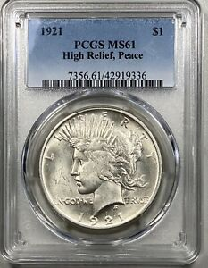 1921 Peace Silver $1 Dollar PCGS MS 61 High Relief WHITE