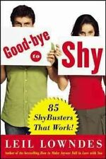 Goodbye to Shy: 85 Shybusters That Work! by Leil Lowndes (Paperback /...