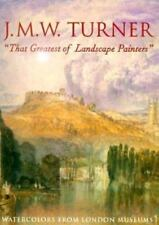 J.M.W. Turner, That Greatest of Landscape Painters: Watercolors from London Muse