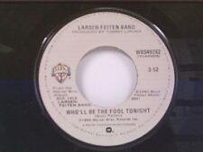 """LARSEN-FEITEN BAND """"WHO'LL BE THE FOOL TONIGHT / FURTHER NOTICE"""" 45"""