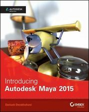 Introducing Autodesk Maya 2015 : Autodesk Official Press by Dariush...