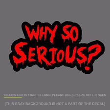 "Why So Serious #2 Sticker Decal Joker Evil Body Window Red 7.5"" (WSSFCred)"