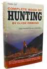 Clyde Ormond, Douglas Allen COMPLETE BOOK OF HUNTING   9th Printing