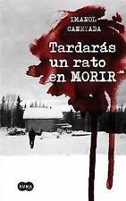Tardarás un rato en morir (Spanish Edition)-ExLibrary