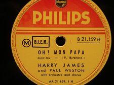 ++HARRY JAMES & PAUL WESTON serenata/oh! mon papa 78T PHILIPS VG++