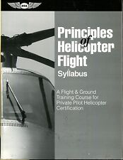 Principles of Helicopter Flight Syllabus: A Flight & Ground Training Course fo..