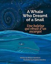 A Whale Who Dreamt of a Snail / une Baleine Qui Rêvait d'un Escargot : Babl...