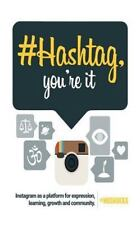 # Hashtag, You're It! : Instagram As a Platform for Expression, Learning,...