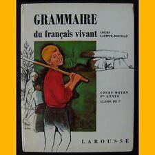 GRAMMAIRE DU FRANÇAIS VIVANT Cours Lafitte-Houssat CM2 1969