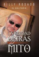 La Verdad Detr�s Del Mito by Billy Rosado (2012, Hardcover)