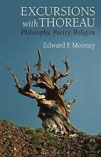 Excursions with Thoreau: Philosophy, Poetry, Religion by Edward F. Mooney...