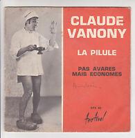 """Claude VANONY Vinyl 45T 7"""" SP LA PILULE - PAS AVARES MAIS ECONOMES Comique RARE"""