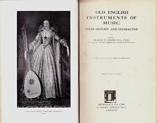 OLD ENGLISH INSTRUMENTS OF MUSIC THEIR HISTORY & CHARACTER BY GALPIN 1932 ED.