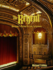 THE REGENT: Brisbane's Motion Picture Cathedral - by Michael T. Gillies HB  NEW