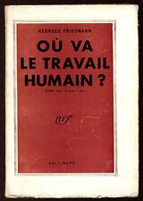 G. FRIEDMANN, OÙ VA LE TRAVAIL HUMAIN ?