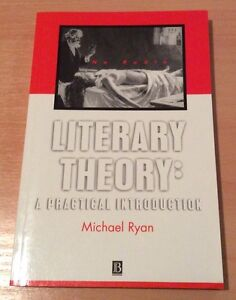 Literary Theory: A Practical Introduction by Michael Ryan (1999)