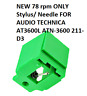 NEW 78 rpm ONLY Stylus/ Needle FOR AUDIO TECHNICA AT3600L ATN-3600 211-D3