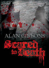 Scared to Death by Alan Gibbons (Paperback, 2010) Book New