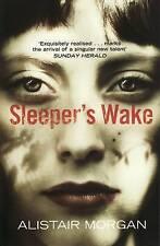 Morgan, Alistair, Sleeper'S Wake, Very Good Book