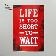 DL- shabby chic Retro Life is too Short to wait metal wall art sticker 8*12 inch