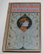 Antique THE YOUNG RAJAH W H G Kingston Book HB Illustrated 1900's Vintage
