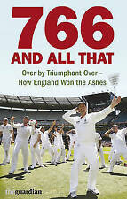 766 and All That: Over by Triumphant Over - How England Won The Ashes New Book