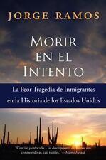 Morir en el Intento : La Peor Tragedia de Immigrantes en la Historia de los Esta