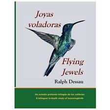 Joyas Voladoras * Flying Jewels : Un Estudio Profundo Biling�e de Los...