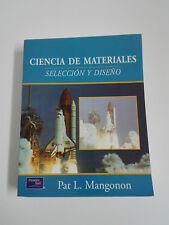 SCIENCE DE LA MATÉRIAUX Sélection et Conception. Pat L. Matali 1ª Edition 2001