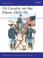 US Cavalry on the Plains 1850-90 (Men-at-Arms) by Katcher, Philip