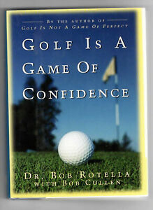 """1996--""""GOLF IS A GAME OF CONFIDENCE--BY BOB ROTELLA""""-HC BOOK W/DUST JACKET--NMT"""