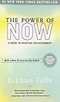The Power of Now, A Guide to Spiritual Enlightenment By Eckhart Tolle
