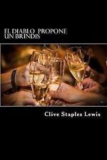 El Diablo Propone un Brindis by Clive Staples Lewis (2016, Paperback)