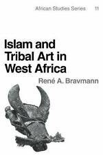 Islam and Tribal Art in West Africa 11 by René A. Bravmann (1980, Paperback)