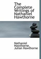 Complete Writings of Nathaniel Hawthorne: By Nathaniel Hawthorne, Julian Hawt...