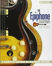 Epiphone Guitar Book, the: A Complete History of Epiphone Guitars by Carter, Wal