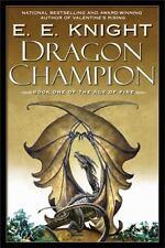 The Age of Fire Dragon Champion Book One by E. E. Knight Trade Size Paperback