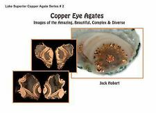 Copper Eye Agates : Images of the Amazing, Beautiful, Complex and Diverse by...